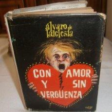 Libros: CON AMOR Y SIN VERGUENZA ALVARO DE LA IGLESIA EDITORIAL PLANETA PRIMERA EDICION 1964. Lote 278412628