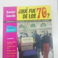 Libros: ¿QUÉ FUE DE LOS 70? CRÓNICA ILUSTRADA DE LOS AÑOS DEL CAMBIO. XAVIER CASSIÓ PRÓLOGO DE PILAR EYRE. Lote 278417138