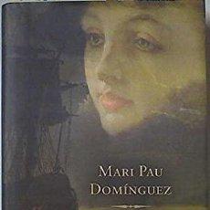 Libros: LAS DOS VIDAS DEL CAPITAN - MARI PAU DOMINGUEZ. Lote 278417533