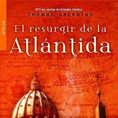 Libros: EL RESURGIR DE LA ATLANTIDA - THOMAS GREANIAS. Lote 278417623