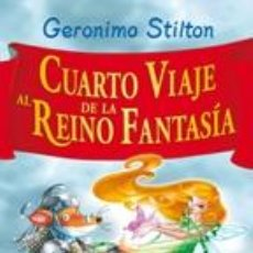 Libros: CUARTO VIAJE AL REINO DE LA FANTASIA - GERONIMO STILTON. Lote 278417653