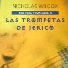 Libros: TRILOGIA TEMPLARIA II-LAS TROMPETAS DE JERICO - NICHOLAS WILCOX. Lote 278417678