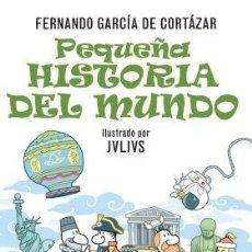 Libros: PEQUEÑA HISTORIA DEL MUNDO - FERNANDO GARCÍA DE CORTÁZAR. Lote 278417683