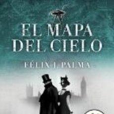 Libros: EL MAPA DEL CIELO - FELIX J. PALMA. Lote 278417688