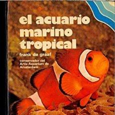 Libros: EL ACUARIO MARINO TROPICAL - FRANK DE GRAAF. Lote 278417703