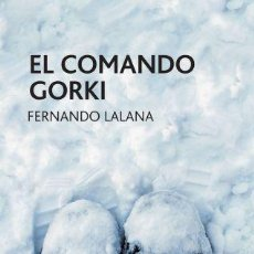 Libros: EL COMANDO GORKI - FERNANDO LALANA JOSA. Lote 278417748
