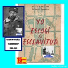 Libros: YO ESCOGÍ LA ESCLAVITUD - VALENTÍN GONZÁLEZ EL CAMPESINO - URSS - TERROR COMUNISTA - AÑOS 50. Lote 278421323
