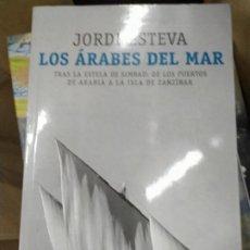 Libros: LOS ARABES DEL MAR JORDI ESTEBA. Lote 278422618