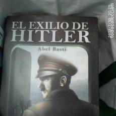 Libros: EL EXILIO DE HITLER ABEL BASTI. Lote 278422653