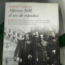 Libros: ALFONSO XII EL REY DE ESPADA GABRIEL CARDONA. Lote 278422723