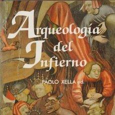 Libros: ARQUEOLOGÍA DEL INFIERNO - ED. PAOLO XELLA. Lote 278424673