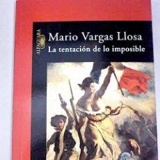 Libros: LA TENTACIÓN DE LO IMPOSIBLE: VICTOR HUGO Y LOS MISERABLES .- VARGAS LLOSA, MARIO. Lote 278438093