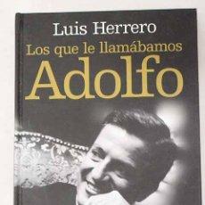 Livres: LOS QUE LE LLAMÁBAMOS ADOLFO.- HERRERO, LUIS. Lote 278441588