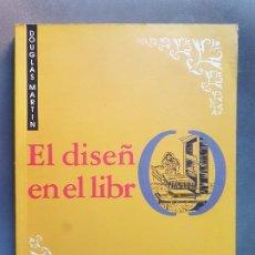 Livres: EL DISEÑO EN EL LIBRO - DOUGLAS MARTIN (1994). CON ILUSTRACIONES. (BIBLIOFILIA, EDICIÓN).. Lote 278520703