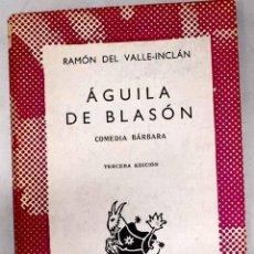 Libros: ÁGUILA DE BLASÓN: COMEDIA BÁRBARA.- VALLE-INCLÁN, RAMÓN DEL. Lote 278544723