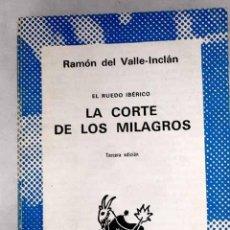 Libros: LA CORTE DE LOS MILAGROS.- VALLE-INCLÁN, RAMÓN DEL. Lote 278544733