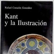 Libros: KANT Y LA ILUSTRACIÓN.- CORAZÓN, RAFAEL. Lote 278545188