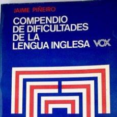 Libros: COMPENDIO DE DIFICULTADES DE LA LENGUA INGLESA.- PIÑEIRO, JAIME. Lote 278545203