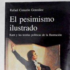 Libros: EL PESIMISMO ILUSTRADO: (KANT Y LAS TEORÍAS POLÍTICAS DE LA ILUSTRACIÓN).- CORAZÓN, RAFAEL. Lote 278545233