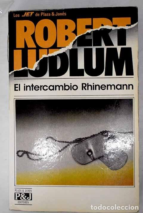 EL INTERCAMBIO RHINEMANN.- LUDLUM, ROBERT (Libros sin clasificar)