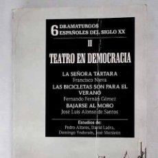 Libros: 6 DRAMATURGOS ESPAÑOLES DEL SIGLO XX II: TEATRO EN DEMOCRACIA. Lote 278545248