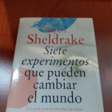 Libros: SIETE EXPERIMENTOS QUE PUEDEN CAMBIAR EL MUNDO - RUPERT SHELDRAKE. Lote 278689163