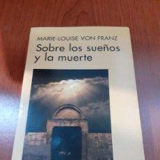 Libros: SOBRE LOS SUEÑOS Y LA MUERTE - MARIE LOUISE VON FRANZ. Lote 278689173