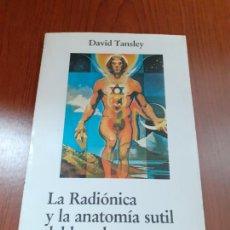 Libros: LA RADIONICA Y LA ANATOMIA SUTIL DEL HOMBRE - DAVID TANSLEY. Lote 278689178