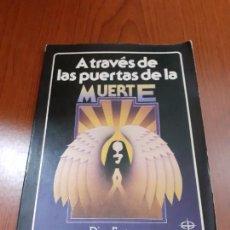 Libros: A TRAVES DE LAS PUERTAS DE LA MUERTE - DION FORTUNE. Lote 278689213