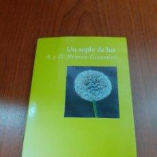 Libros: UN SOPLO DE LUZ - DANIEL MEUROIS Y ANNE GIVAUDAN. Lote 278689223
