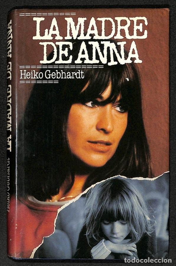 LA MADRE DE ANNA - HEIKO GEBHARDT (Libros sin clasificar)