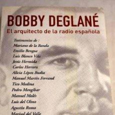 Livres: BOBBY DEGLANÉ: EL ARQUITECTO DE LA RADIO ESPAÑOLA.- NIETO, MIGUEL ÁNGEL. Lote 278851813