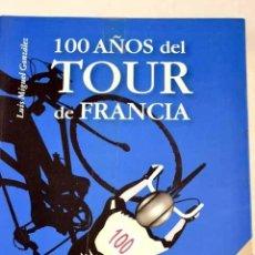 Libros: 100 AÑOS DEL TOUR DE FRANCIA.- GONZÁLEZ, LUIS MIGUEL. Lote 278851928