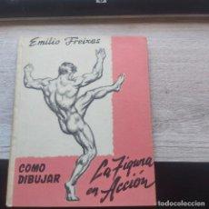 Libros: CÓMO DIBUJAR LA FIGURA EN ACCIÓN FREIXAS, EMILIO GASTOS DE ENVIO GRATIS. Lote 279352618