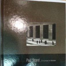 Libros: RAFAEL LLANO PAUL STRAND. EN EL PRINCIPIO FUE MANHATTAN SA4931. Lote 279402903