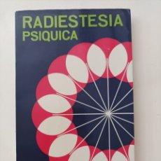 Libros: RADIESTESIA PSÍQUICA / J. M. PILON Y VALERO DE BERNABE. Lote 279403253