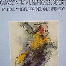Libros: GABARRON EN LA DINAMICA DEL DEPORTE - MURAL OLIMPISMO - TECLA SALA - 1991. Lote 279479648