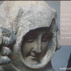 Libros: FACANA GOTICA DEL PALAU DE LA GENERALITAT CATALUNYA - MNAC -1999 - TEXTO EN CATALAN. Lote 279479833