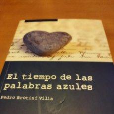 Libros: EL TIEMPO DE LAS PALABRAS AZULES. Lote 279480513