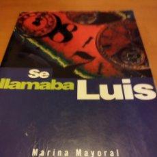 Libros: SE LLAMABA LUIS. Lote 279481618
