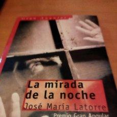 Libros: LA MIRADA DE LA NOCHE. Lote 279481873
