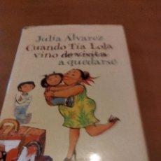 Libros: CUANDO TÍA LOLA VINO DE VISITA A QUEDARSE. Lote 279482413