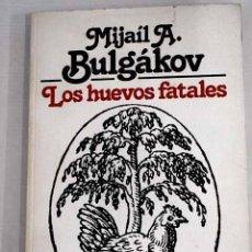 Libros: LOS HUEVOS FATALES.- BULGAKOV, MIJAIL A.. Lote 279494208