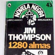Libros: 1280 ALMAS.- THOMPSON, JIM. Lote 279494218