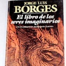 Libros: EL LIBRO DE LOS SERES IMAGINARIOS.- BORGES, JORGE LUIS. Lote 279494228