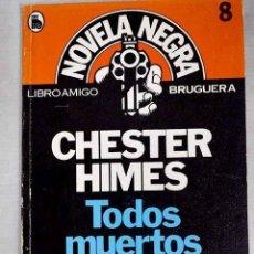 Libros: TODOS MUERTOS.- HIMES, CHESTER. Lote 279494233
