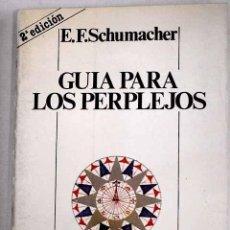 Libros: GUÍA PARA LOS PERPLEJOS.- SCHUMACHER, E. F.. Lote 279494248