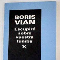 Libros: ESCUPIRÉ SOBRE VUESTRA TUMBA.- VIAN, BORIS. Lote 279494258