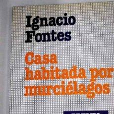 Libros: CASA HABITADA POR MURCIÉLAGOS.- FONTES, IGNACIO. Lote 279494288