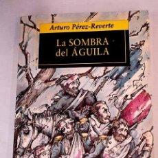 Libros: LA SOMBRA DEL ÁGUILA: (UN RELATO).- PÉREZ-REVERTE, ARTURO. Lote 279494293